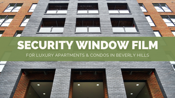 security window film apartments beverly hills