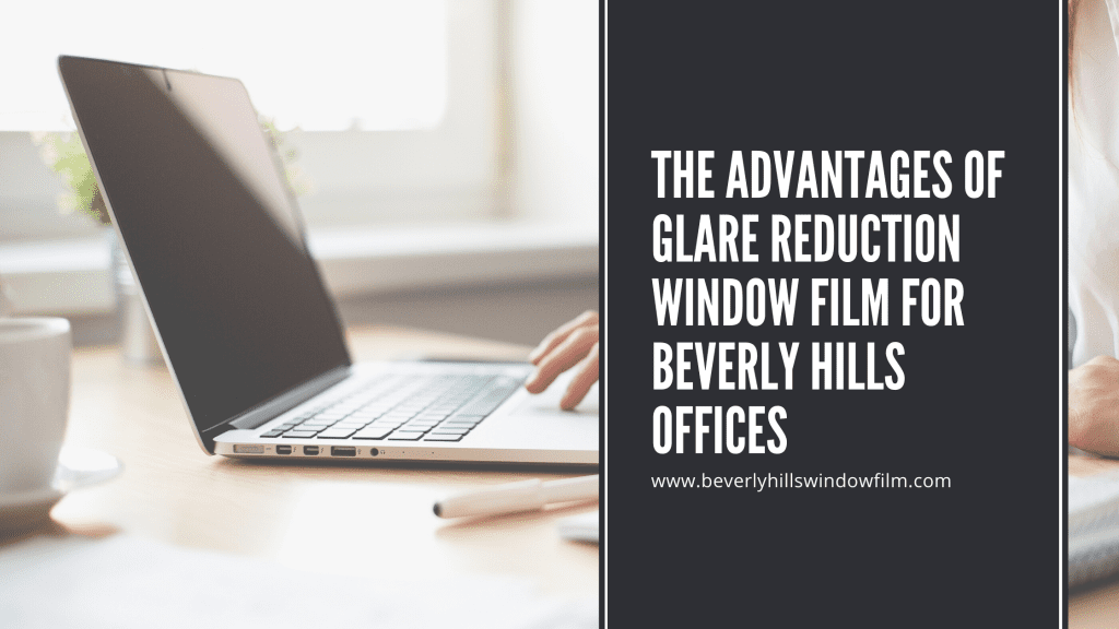 glare reduction window film beverly hills offices